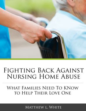 Free Guide: Fighting Back Against Nursing Home Abuse