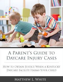 Was Your Child Injured at a Kentucky Daycare? Download Our Free Book to Find Out What You Can Do About It